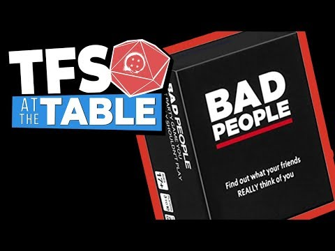 TFS At The Table: BAD PEOPLE Card Game | Team Four Star