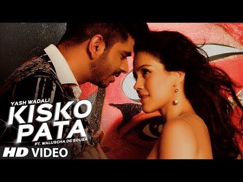 Download Kisko Pata Video Song | Yash Wadali , Ft. Waluscha De Sousa | Latest Hindi Song 2017 | T-Series HD Mp4 3GP Video and MP3