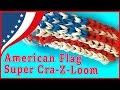 How to make a  Super Cra-Z-Loom American Flag