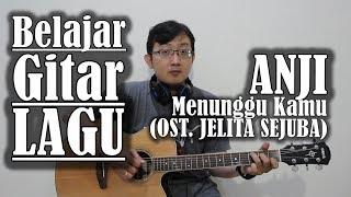 Video Belajar Gitar Lagu - Menunggu Kamu ost.jelita sejuba (ANJI) MP3, 3GP, MP4, WEBM, AVI, FLV Maret 2018