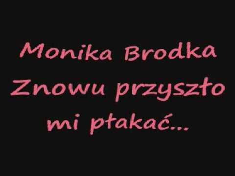 Tekst piosenki Monika Brodka - Znowu przyszło mi płakać po polsku