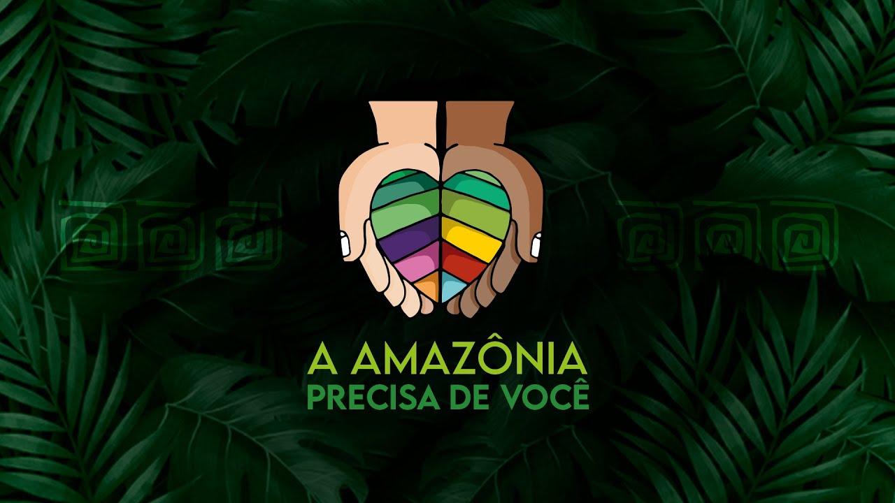 [Semana Laudato Si' | A Amazônia precisa de você]