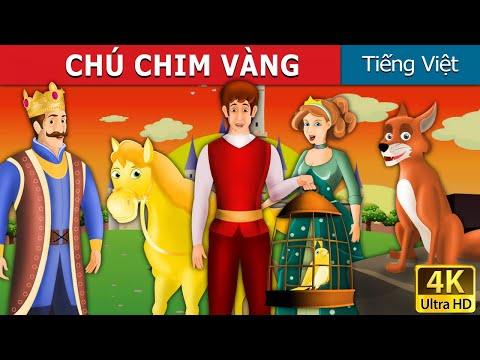 CHÚ CHIM VÀNG   The Golden Bird in Vietnamese   truyện cổ tích   truyện cổ tích việt nam - Thời lượng: 14:28.