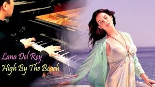 Lana Del Rey – High By The Beach (Piano Cover)