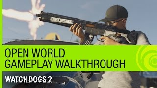 Watch Dogs 2 Gameplay Walkthrough: Open World Free-Roam with Multiplayer - GamesCom 2016 [US] by Ubisoft