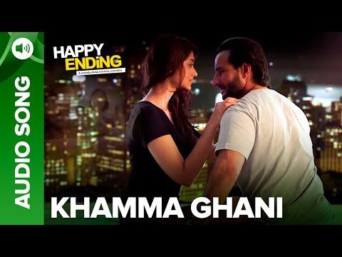 full song - Check out the full audio song - 'Khamma Ghani' from Happy Ending. Song: Khamma Ghani Movie: Happy Ending Cast: Saif Ali Khan, Ileana D'Cruz, Govinda, Kalki Koechlin & Ranvir Shorey Singers:...