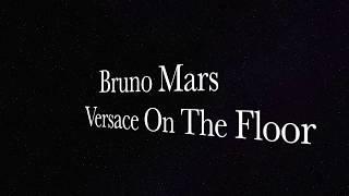 Bruno Mars - Versace On The Floor - TESTO con TRADUZIONE - ITA