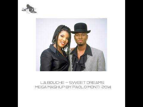 La Bouche - Sweet dreams - MEGA MASHUP by Paolo Monti veejay 2014