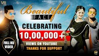 Video Beautiful Face Full HD Song | Raju Punjabi | Anjali Raghav |Rahees Saifi |New Dj Song 2017 | VR Bros download in MP3, 3GP, MP4, WEBM, AVI, FLV January 2017