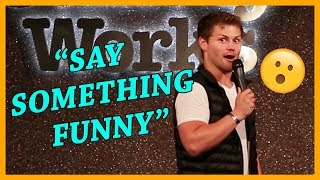 Guy Tells Me To Say Something Funny During My Comedy Show