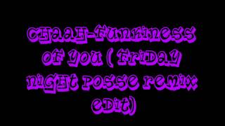 Chaah-Funkiness Of You ( Friday Night Posse Remix Edit ) ( Ultimate Clubland A Decade In Dance )