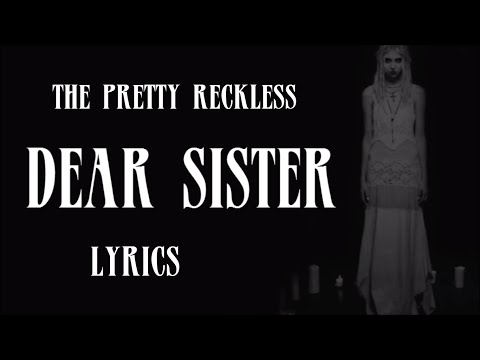 The Pretty Reckless - Dear Sister lyrics