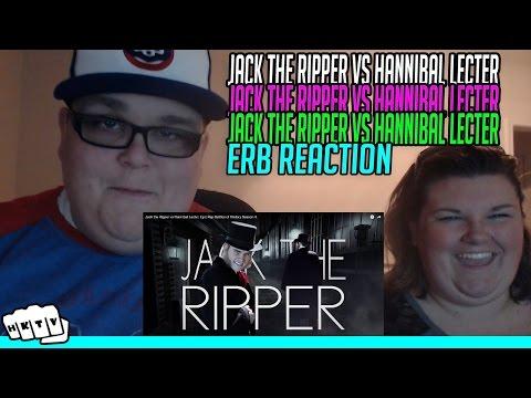 Jack The Ripper Vs Hannibal Lecter ERB REACTION!!🔥