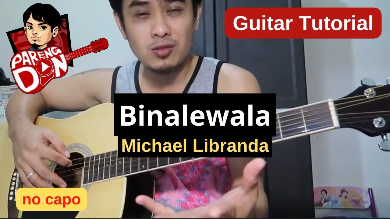 Binalewala Chords No Capo guitar tutorial – Michael Dutchi Libranda