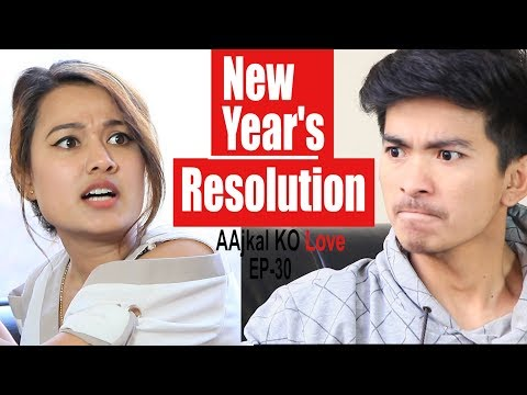 (New year's Resolution | AAjkal Ko Love Ep-30 | Nepali Short .. 7 min 24 sec)