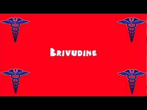 Pronounce Medical Words ― Brivudine