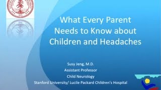 What Every Parent Needs To Know About Children And Headaches