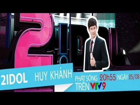 2! Idol - Huy Khánh 2013