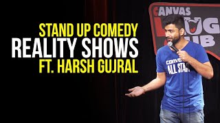 Indian Reality Shows - Stand Up Comedy ft. Harsh Gujral