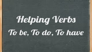 Helping verbs: to be, to do, to have , English grammar tutorial