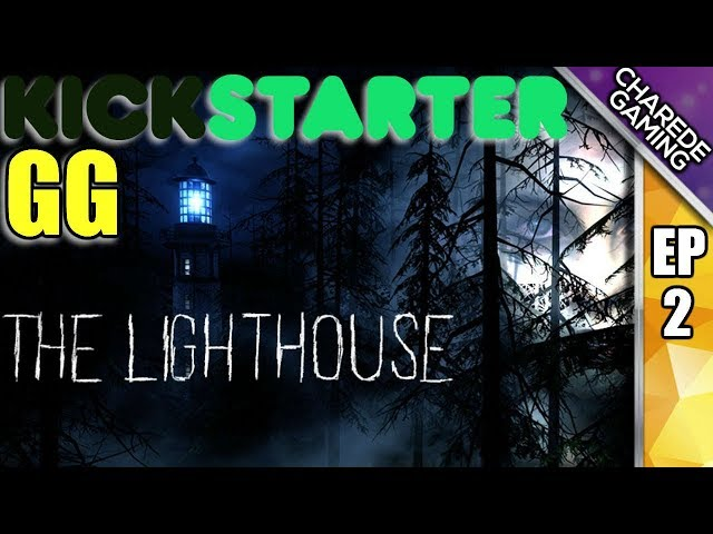 The Lighthouse - Kickstarter GG Ep #2