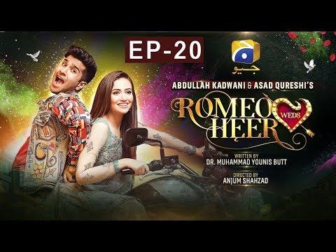 Romeo Weds Heer - Episode 20   HAR PAL GEO