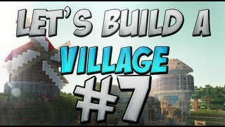 Let's Build A Village #7 Tavern And Tower