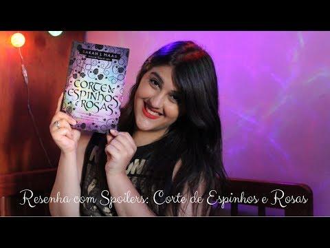 Resenha Corte de Espinhos e Rosas- Sarah J.Maas| Com Spoilers| Natasha Rodrigues