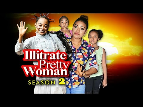 Illiterate Pretty Woman Season 2 - New Movie 2019 Latest Nigerian Nollywood Movies [queeneth Hilbert