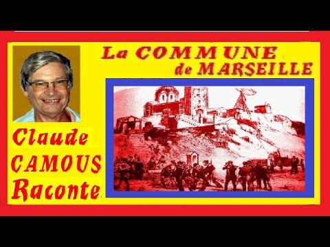 La Commune de Marseille: «Claude Camous Raconte» la naissance de la première Commune de France