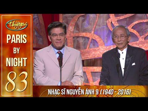 Paris By Night 83 - Tình Ca Nguyễn Ánh 9 - Thời lượng: 1:39:16.