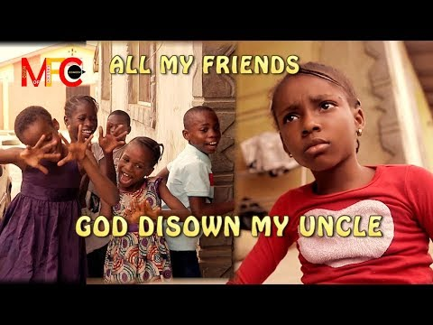 God Disown My Uncle  - All The Children (mind Of Freeky Comedy) Episode 49