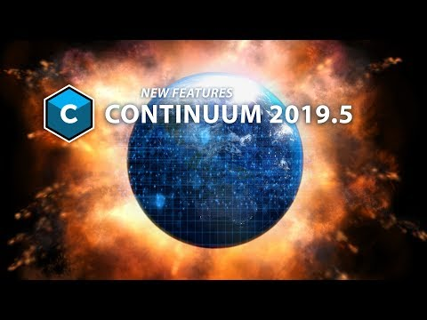 Continuum 2019.5 - What's New