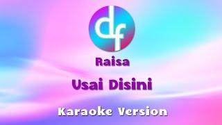 Raisa - Usai Disini (Karaoke/Lirik/Instrumental)