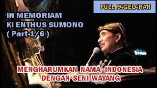 Video In Memoriam Ki Enthus Susmono Full Pagelaran (Part 1/6) MP3, 3GP, MP4, WEBM, AVI, FLV September 2018
