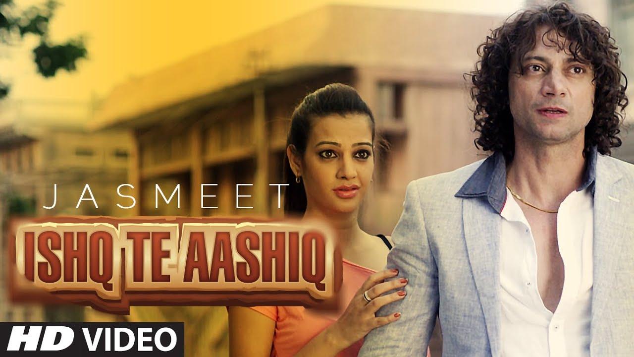 Ishq Te Aashiq Full Song By Jasmeet