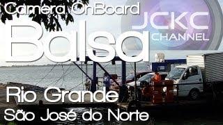 [Camera OnBoard] Balsa Rio Grande - São José do Norte [Time Lapse] Rio Grande do Sul - by JCKC