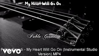 Pablo Grandi - My Heart Will Go On (instrumental Studio Version)