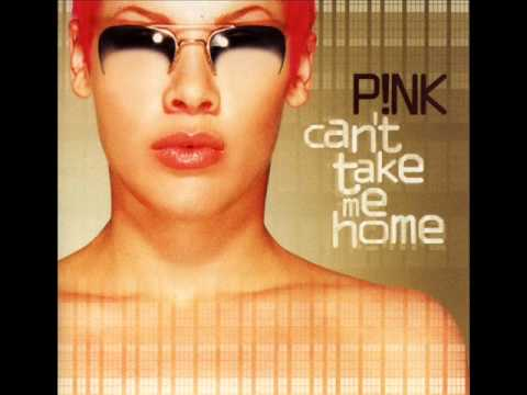 P!NK - Can't Take Me Home - Most Girls
