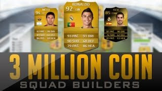 RONALDO&MESSI! - 3 MILLION COIN SQUAD BUILDER! Fifa 14 Ultimate Team