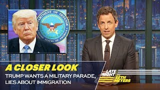 Video Trump Wants a Military Parade, Lies About Immigration: A Closer Look MP3, 3GP, MP4, WEBM, AVI, FLV April 2018