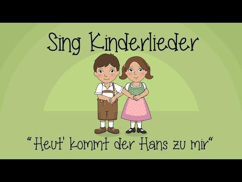 Heut kommt der Hans zu mir - Kinderlieder zum Mitsingen | Sing Kinderlieder