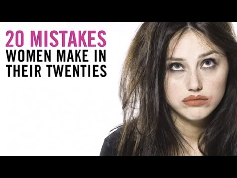 Mistakes Women Make in Their 20's