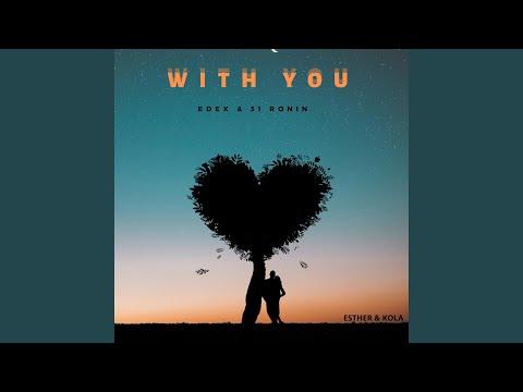 With You (feat. Esther & Kola)