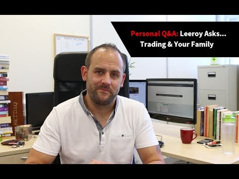 [Q&A] Leeroy Asks… Trading & Family