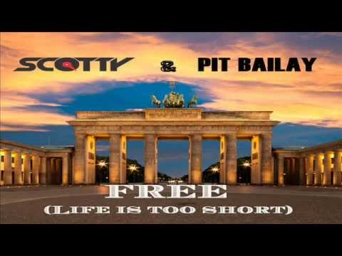 Scotty & Pit Bailay - Free - Life is too short (Auferstanden aus Ruinen)