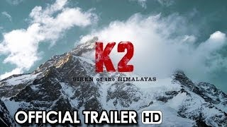 Nonton K2  Siren Of The Himalayas   Official Trailer  2014  Hd Film Subtitle Indonesia Streaming Movie Download