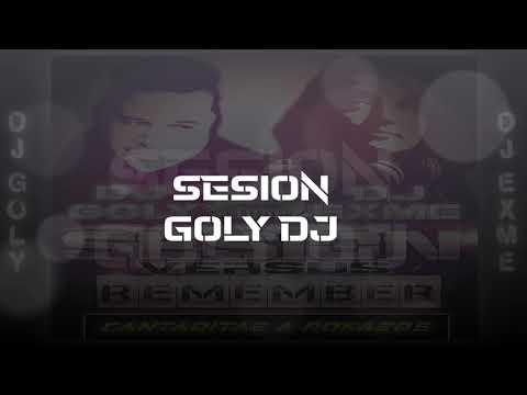 SESION REMEMBER  EXME DJ VERSUS  GOLY DJ ✅ !! PROXIMAMENTE !!