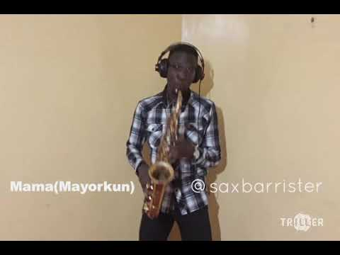 Mama By Mayorkun Sax Cover By Saxbarrister