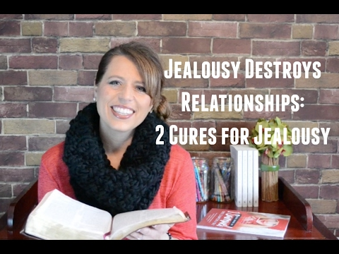 Jealousy Destroys Relationships:  2 Cures For Jealousy